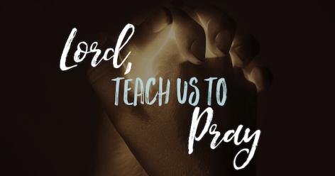 Luke 11 Lord-teach-us-to-pray